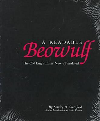 A Readable Beowulf By Greenfield, Stanley B. (EDT)/ Greenfield, Stanley B./ Renoir, Alain (EDT)